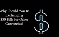 featured 2 200x125 - Why Should You Be Exchanging $50 Bills for Other Currencies?